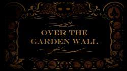Over the Garden Wall Season 1 Image